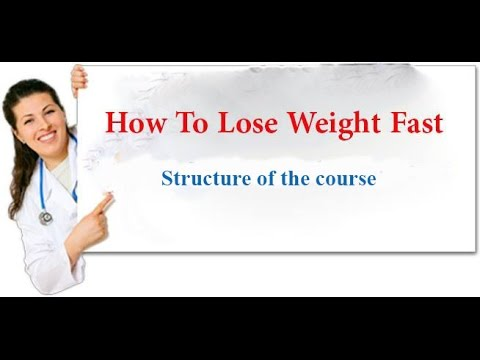 How To Lose Weight Fast   Lecture 1: Structure of the course