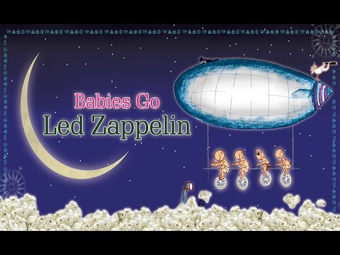 Babies Go Led Zeppelin. Full Album. Led Zeppelin para bebés