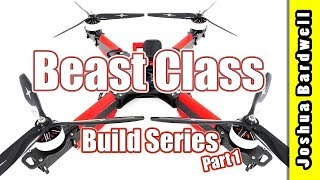 Beast Class X Class Quadcopter Build | CATALYST MACHINEWORKS TASMANIAN - Part 1