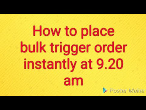 HOW TO PLACE BULK TRIGGER ORDER INSTANTLY by apna channel