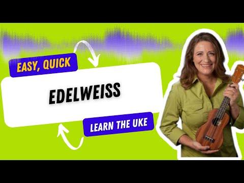 Edelweiss Easy Ukulele Song - 21 Songs in 6 Days: Learn Ukulele the Easy Way