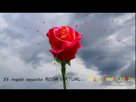 Et Regalo Una Rosa Virtual Feliç Sant Jordi Youtube
