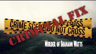 GPR Presents – Criminal Fix: Murder of Shanann Watts