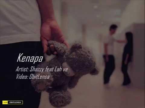 Kenapa-Shazzy feat Lah ve