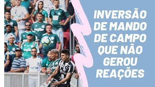 Botafogo x Palmeiras teve mando invertido, mas só houve gritaria por CSA x Flamengo