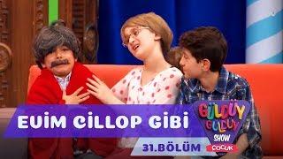 Güldüy Güldüy Show Çocuk 31. Bölüm Evim Cillop Gibi