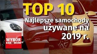 Top 10 - Najlepsze samochody używane na 2019 rok