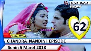 Chandra Nandini Episode 62 ❤ Senin 5 Maret 2018 ❤ Suka India baik