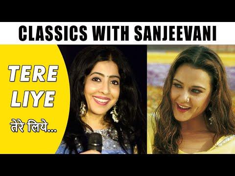 Classics with Sanjeevani Bhelande | Tere Liye | Veer-Zaara | Madan Mohan | Lata | Javed Akhtar