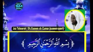 Juz Tabaarak  Sh Xuseen sh Cumar Xuseen Qaari