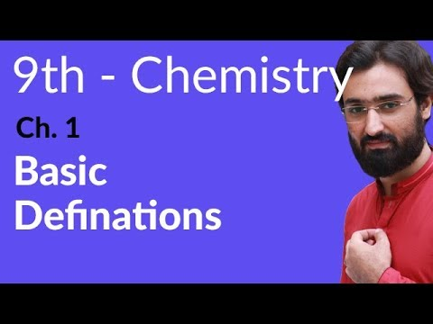 Matric part 1 Chemistry, Basic Definitions Chemistry – Ch 1 – 9th Class Chemistry