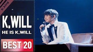 케이윌 PART No. 2 노래모음 HE IS K.WILL BEST 20 COMPILATION KPOP