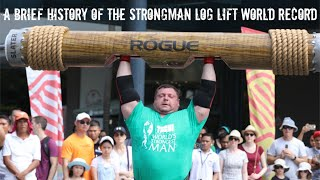 A Brief History of the Log Lift World Record