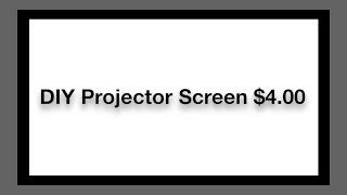 DIY Projector Screen for $4