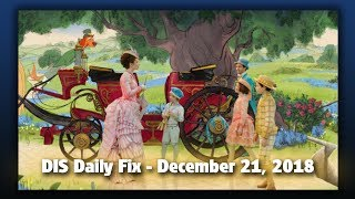 DIS Daily Fix | Your Disney News for 12/21/18