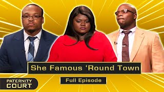 She Famous 'Round T๐wn Pt. II: Woman Names Three Possible Fathers (Full Episode) | Paternity Court