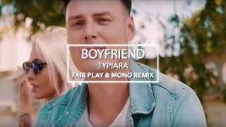 Boyfriend   Typiara Fair Play & Mono Remix Nowość Disco Polo 2017