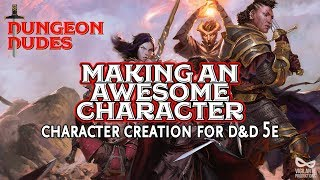 Making an Awesome Character in D&D 5e