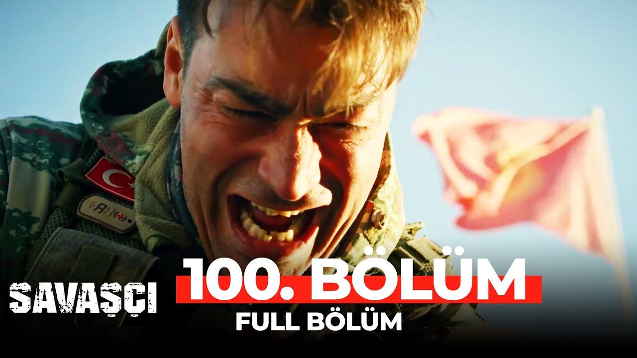 Savaşçı 100. Bölüm