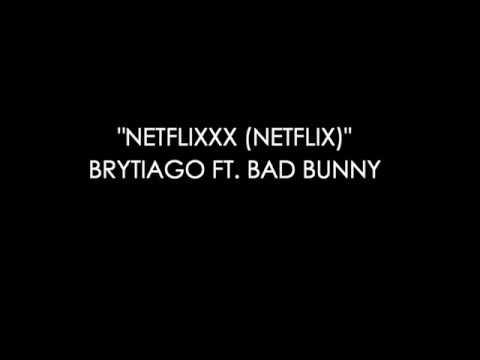 NETFLIXXX Netflix   Brytiago Ft Bad Bunny   Letra