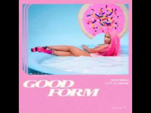 Nicki Minaj - Good Form Ft. Lil Wayne (Clean Version)