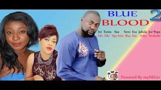 BLUE BLOOD 2  -   Nigerian Nollywood movie
