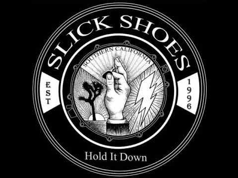 Slick Shoes - Hold It Down