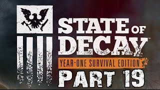 State of Decay Year One Survival Edition Walkthrough Part 19 Gameplay Lets Play Reveiw