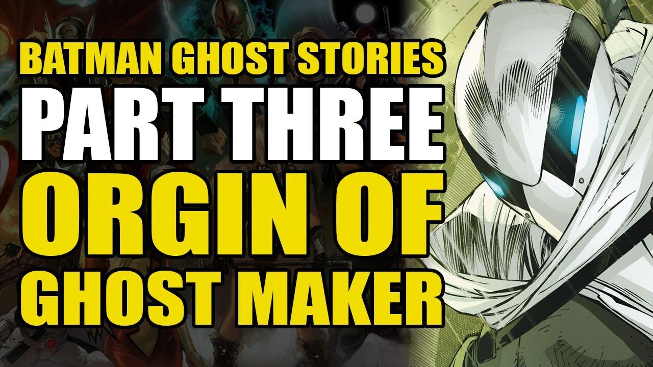 Origin of Ghost Maker: Batman Ghost Stories Part 3 | Comics Explained