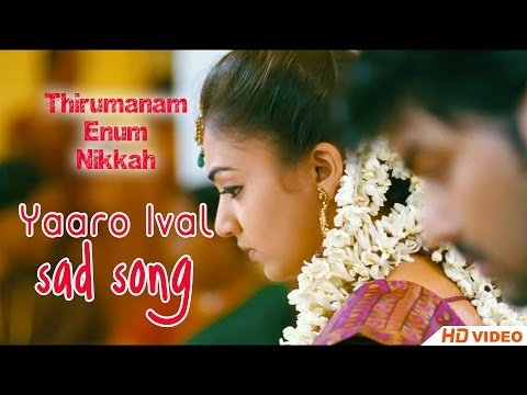 Thirumanam Ennum Nikkah Songs | Video Songs | 1080P HD | Songs Online | Yaaro Ival Sad Song |
