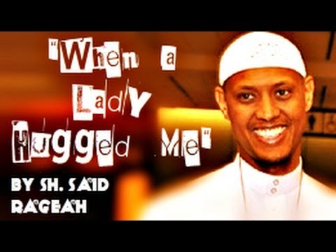 When a Lady Hugged Me - FUNNY - Sh. Said Rageah