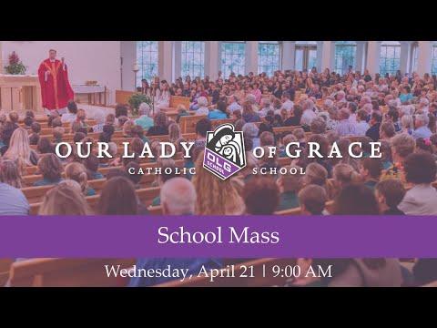 School Mass | April 21, 2021 | Our Lady of Grace