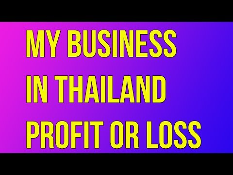 My Business in Thailand profit or loss Vlog 20 Part 4