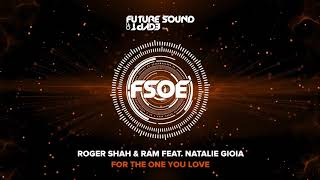 Roger Shah & RAM feat. Natalie Gioia - For The One You Love