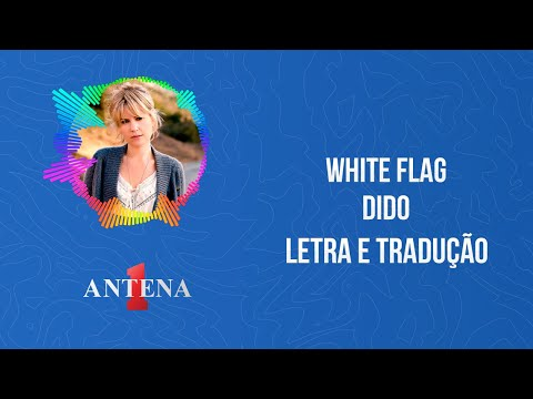 Video - Dido - White Flag (Letra e Tradução)