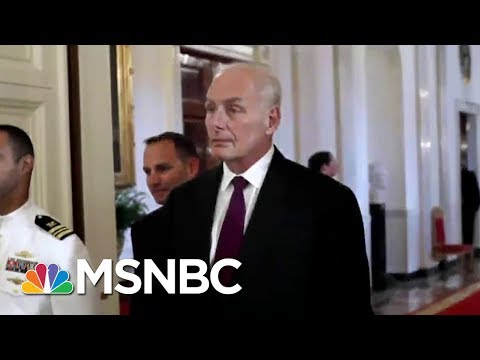 General John Kelly Reportedly Making Changes In The White House  | The 11th Hour | MSNBC