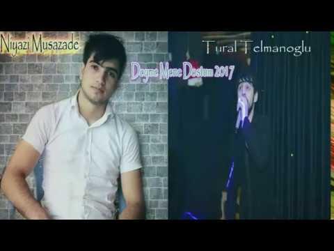 Niyazi Musazade ft Tural Telmanoglu - Deyme Mene Dostum Deyme 2017