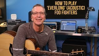 how to play everlong acoustic version by the foo fighters