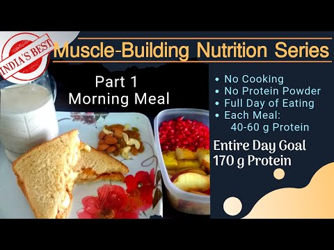 India's Best Muscle Building High-Protein Nutrition Series - Part 1 Morning Meal (Breakfast)