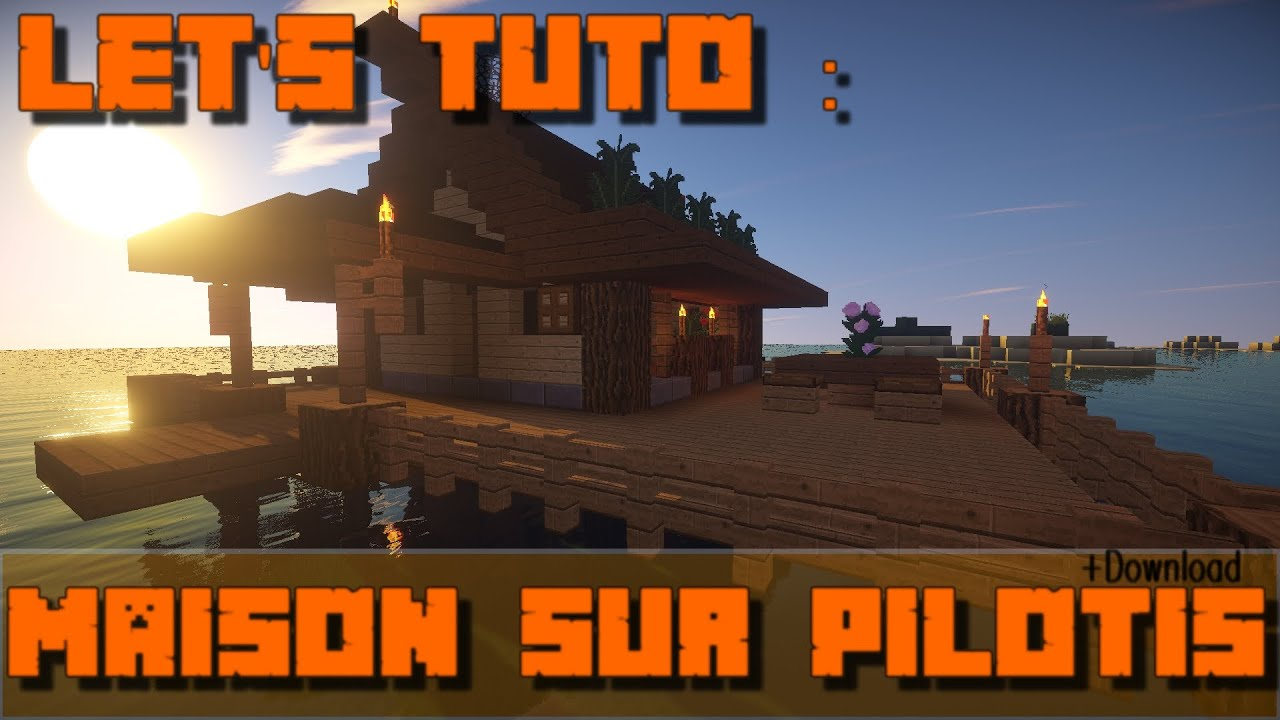 minecraft let 39 s tuto maison sur pilotis download. Black Bedroom Furniture Sets. Home Design Ideas