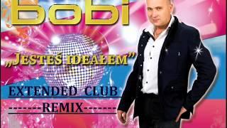 Bobi - Jesteś ideałem 2014 (Extended Club Remix - Bobi)