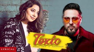Toxic Lyrics - Badshah & Payal Dev