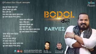 Bodol By Parvez || Protune || Bangla New Song 2017