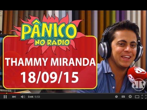 Thammy Miranda - Pânico - 18/09/15