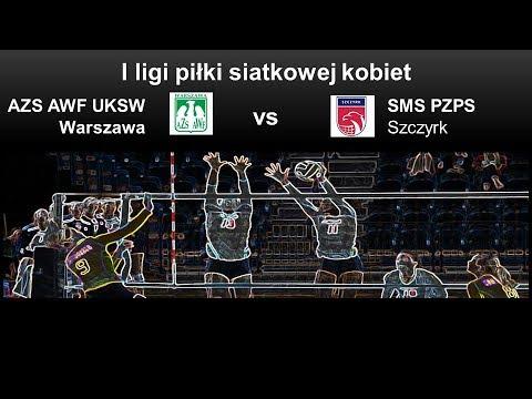 SportZona.pl - I liga piłki siatkowej kobiet AZS AWF UKSW Warszawa vs SMS PZPS Szczyrk