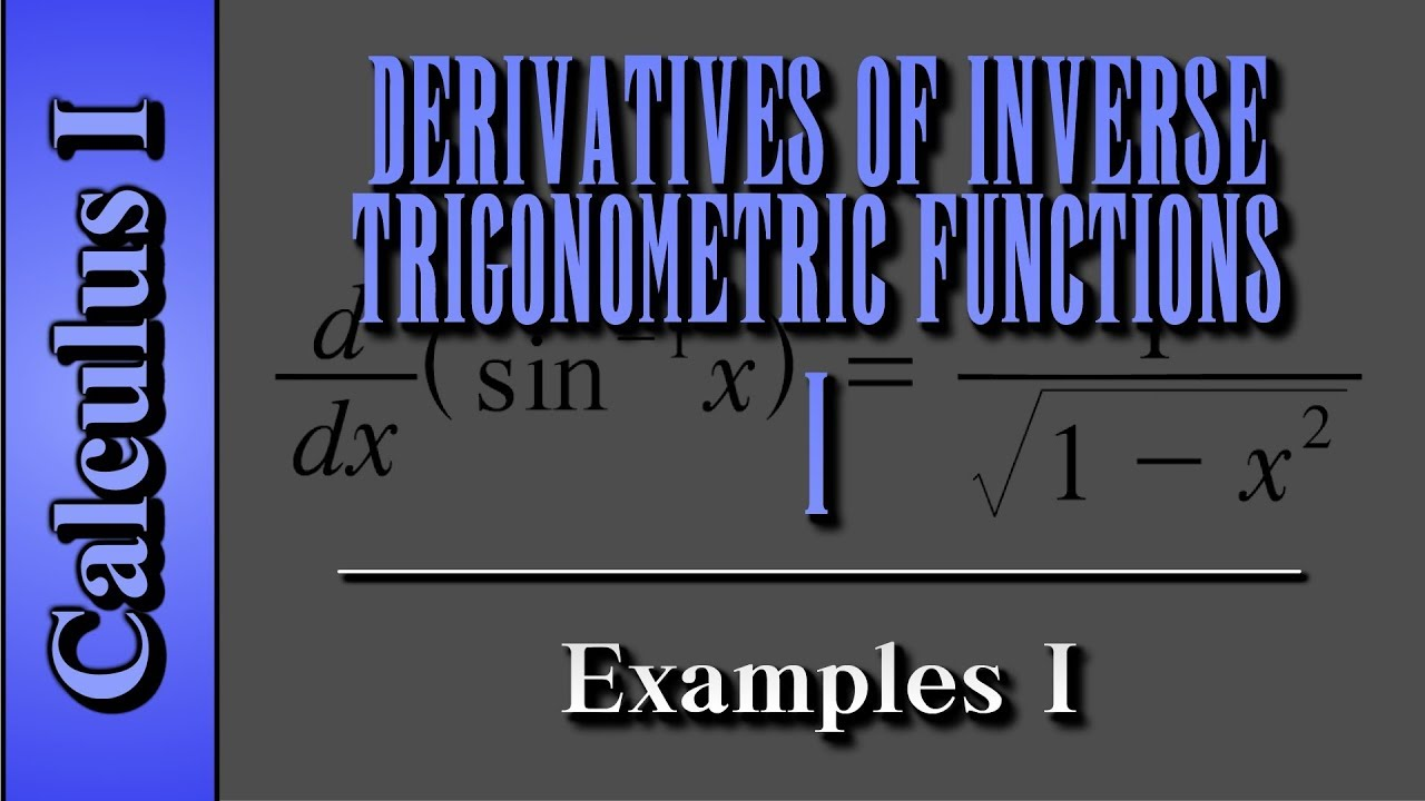 Calculus I Derivatives Of Inverse Trigonometric Functions
