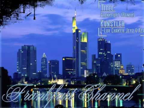Frankfurt (Remix) - J-Luv,Chaker,Jeyz & Azad