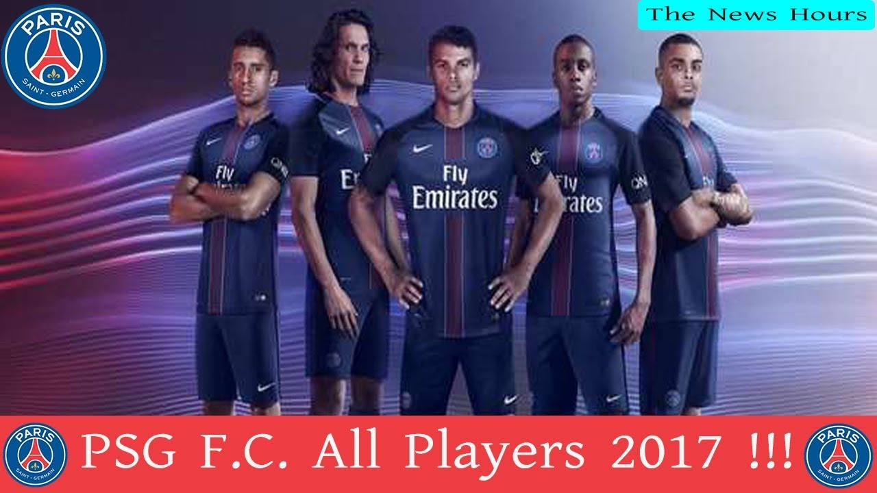 Psg All Players New Psg Trio 2017 2018 Youtube