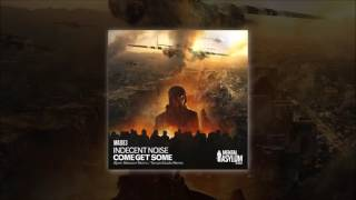 Indecent Noise - Come Get Some (Bjorn Akesson Remix) OUT NOW!