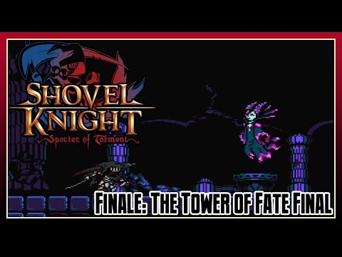 Shovel Knight: Specter of Torment Finale - The Tower of Fate: Final